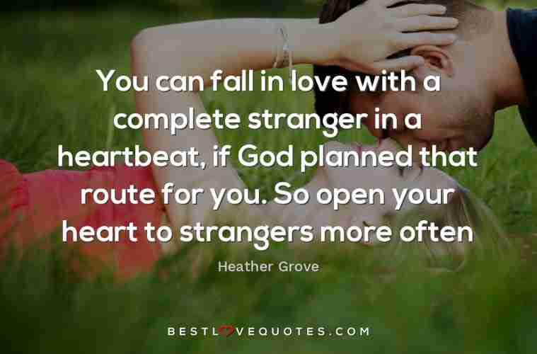 You Can Fall In Love With A Complete Stranger In A Heartbeat If God