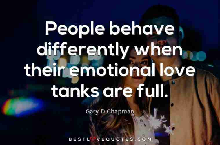 People Behave Differently When Their Emotional Love Tanks Are Full