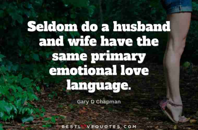 Image of: Sad Love Seldom Do Husband And Wife Have The Same Primary Emotional Love Language Best Love Quotes Love Quotes Seldom Do Husband And Wife Have The Same Primary Emotional Love