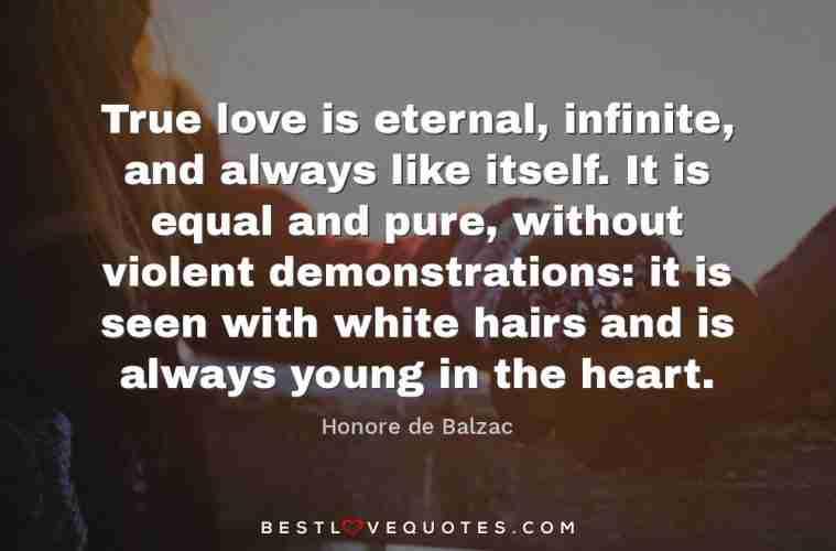 True Love Is Eternal Infinite And Always Like Itself It Is Equal Fascinating Love Is Eternal Quotes