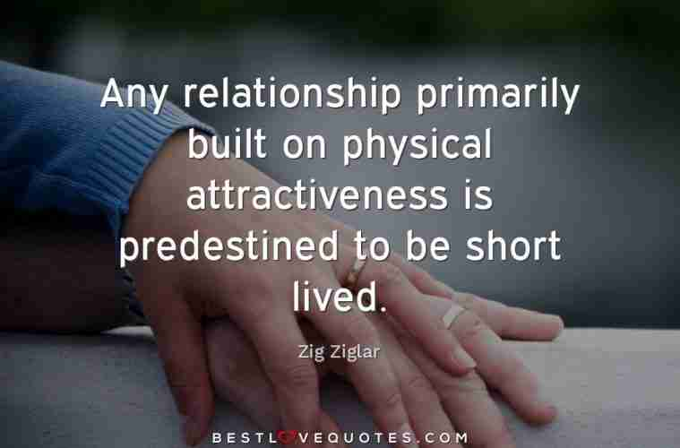 Any relationship primarily built on physical ...